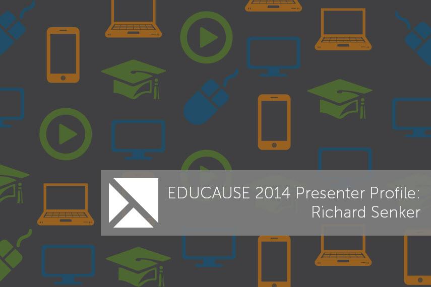 EDUCAUSE - Richard Senker