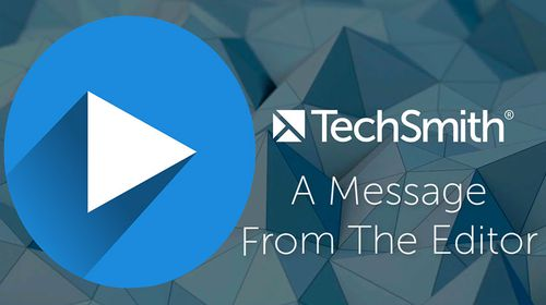 Image of TechSmith Message from the Editor