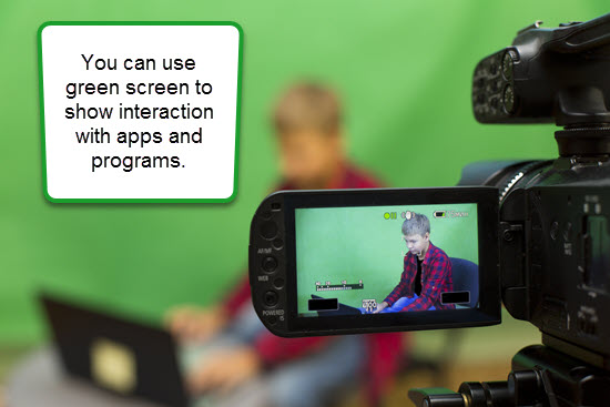 You can use green screen to show interaction with apps and programs.
