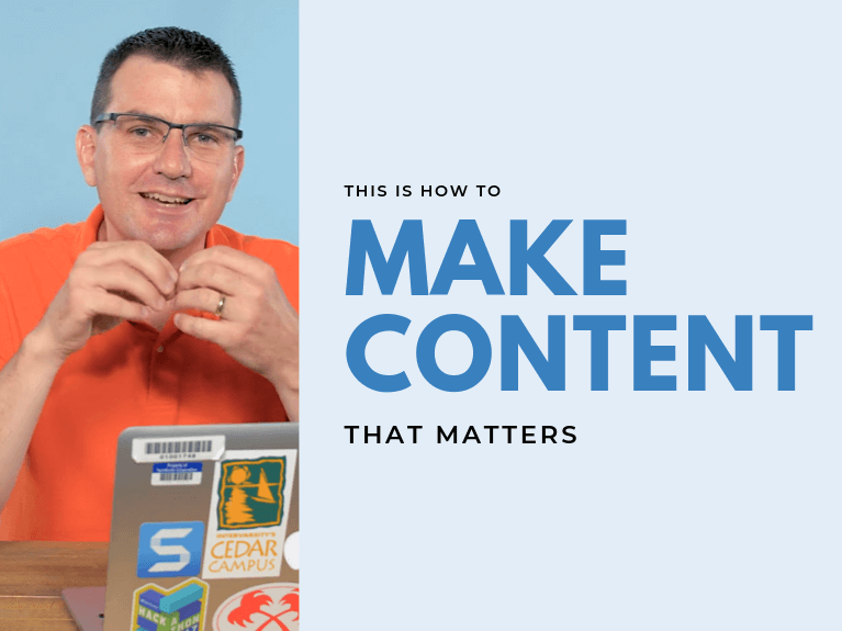 How to Make Content that Matters
