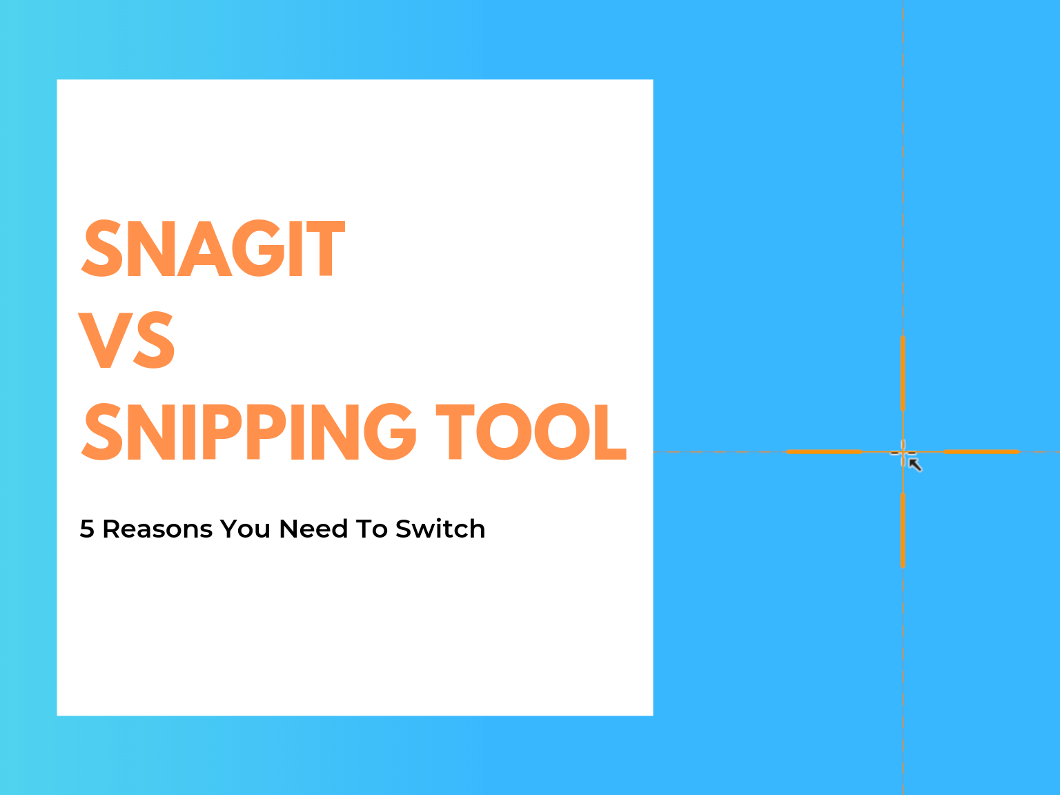 snagit vs snipping tool