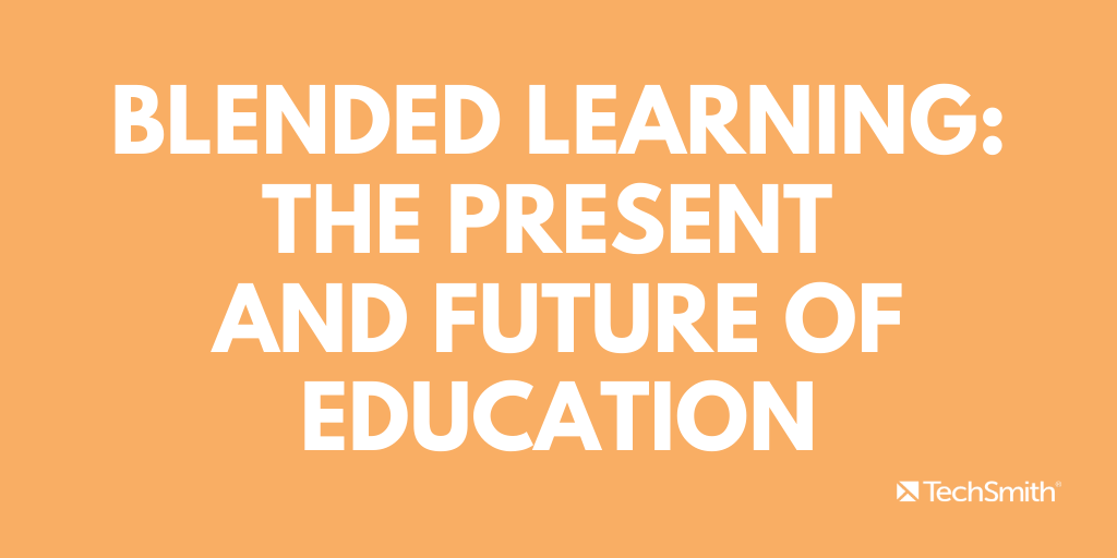 Blended learning: the present and future of education
