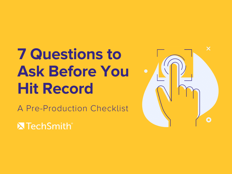 7 Questions To Ask Before You Hit Record: A Pre-Production Checklist