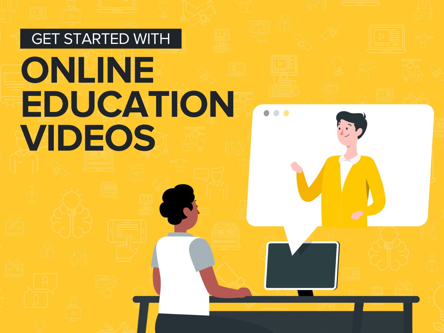 Get Started with Online Education Videos