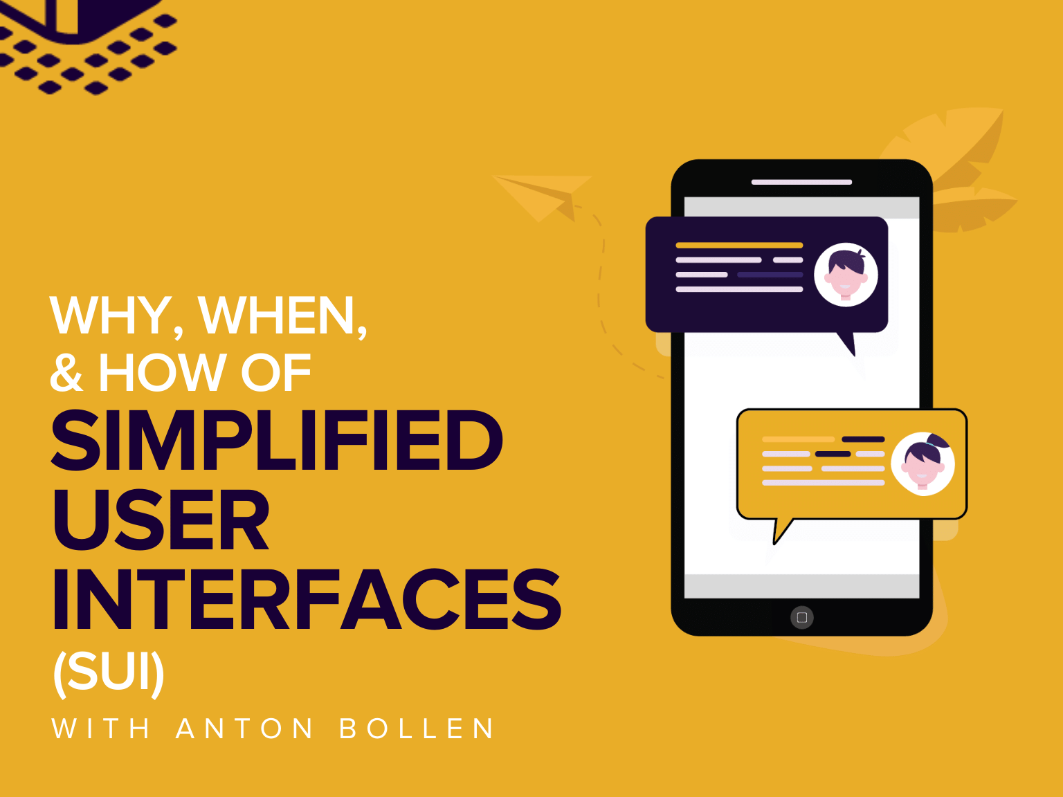Why, When, & How of Simplified User Interfaces (SUI) with Anton Bollen
