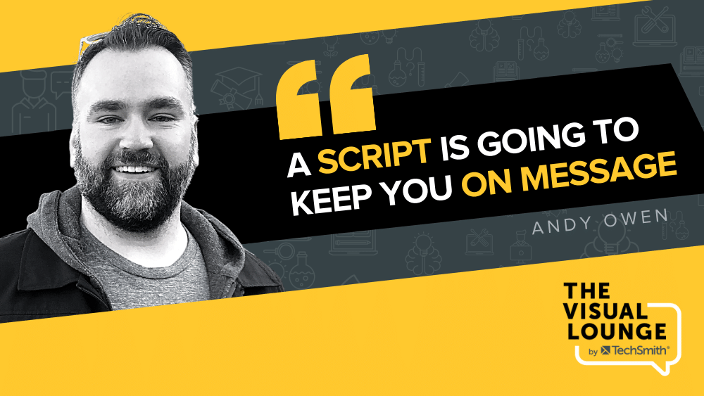 """""""A script is going to keep you on message"""" – Andy Owen"""