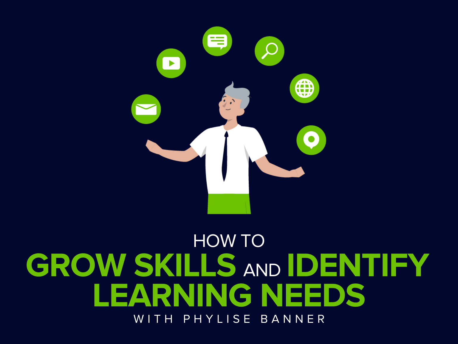 How to Grow Skills and Identify Learning Needs with Phylise Banner