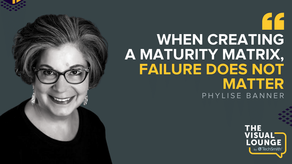 """""""When creating a maturity matrix, failure does not matter"""""""