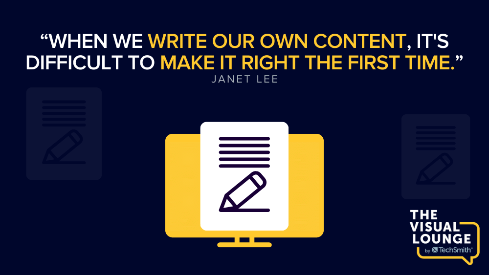 """""""When we write our own content, it's difficult to make it right the first time."""" – Janet Lee"""