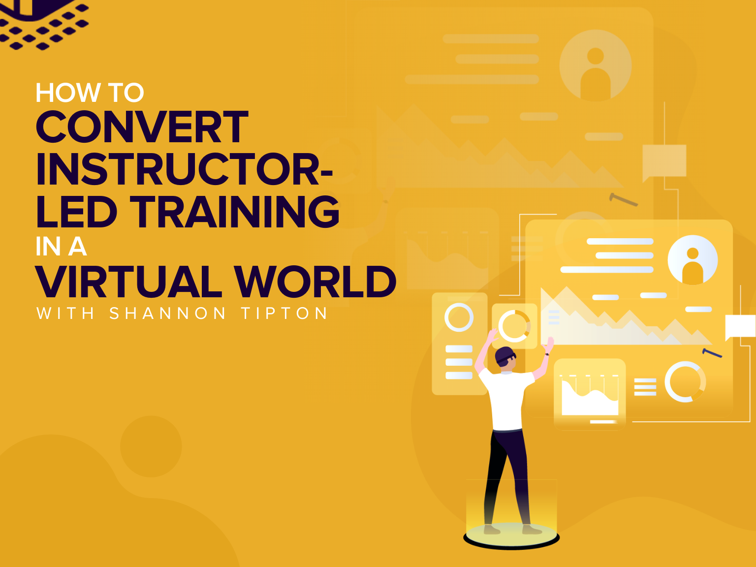 How to Convert Instructor Lead Training in a Virtual World with Shannon Tipton