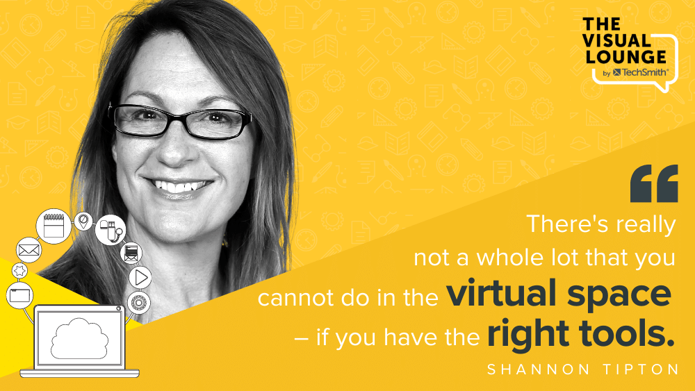 """""""There's really not a hole lot that you cannot do in the virtual space - if you have the right tools. """" - Shannon Tipton"""