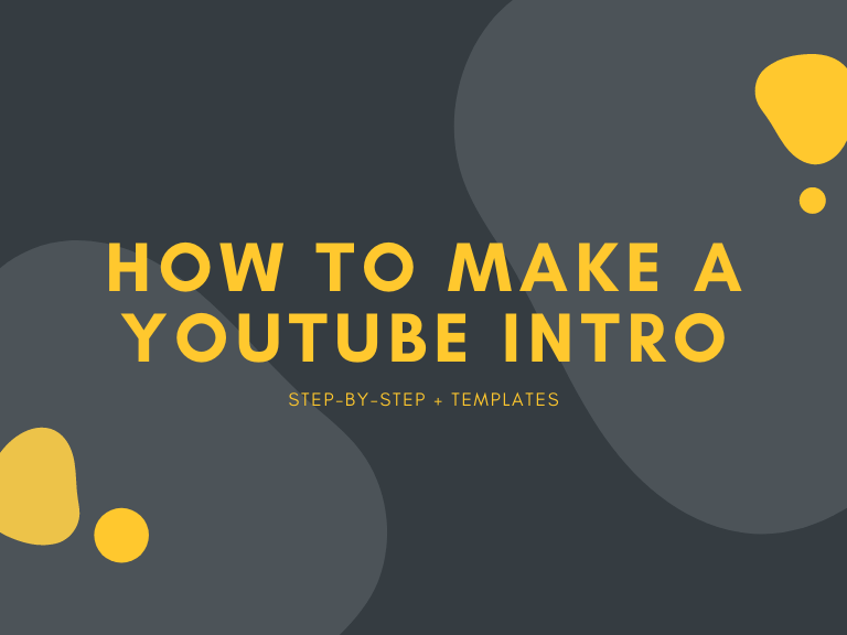 Title image for How to Make a YouTube Intro blog post