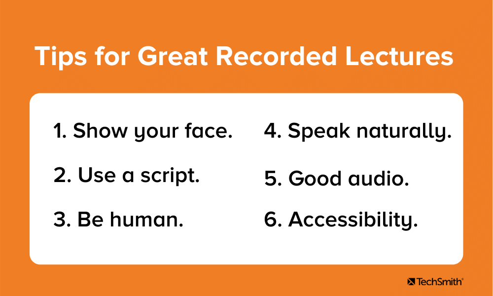 Tips for great recorded lectures. Text is repeated in paragraph below.