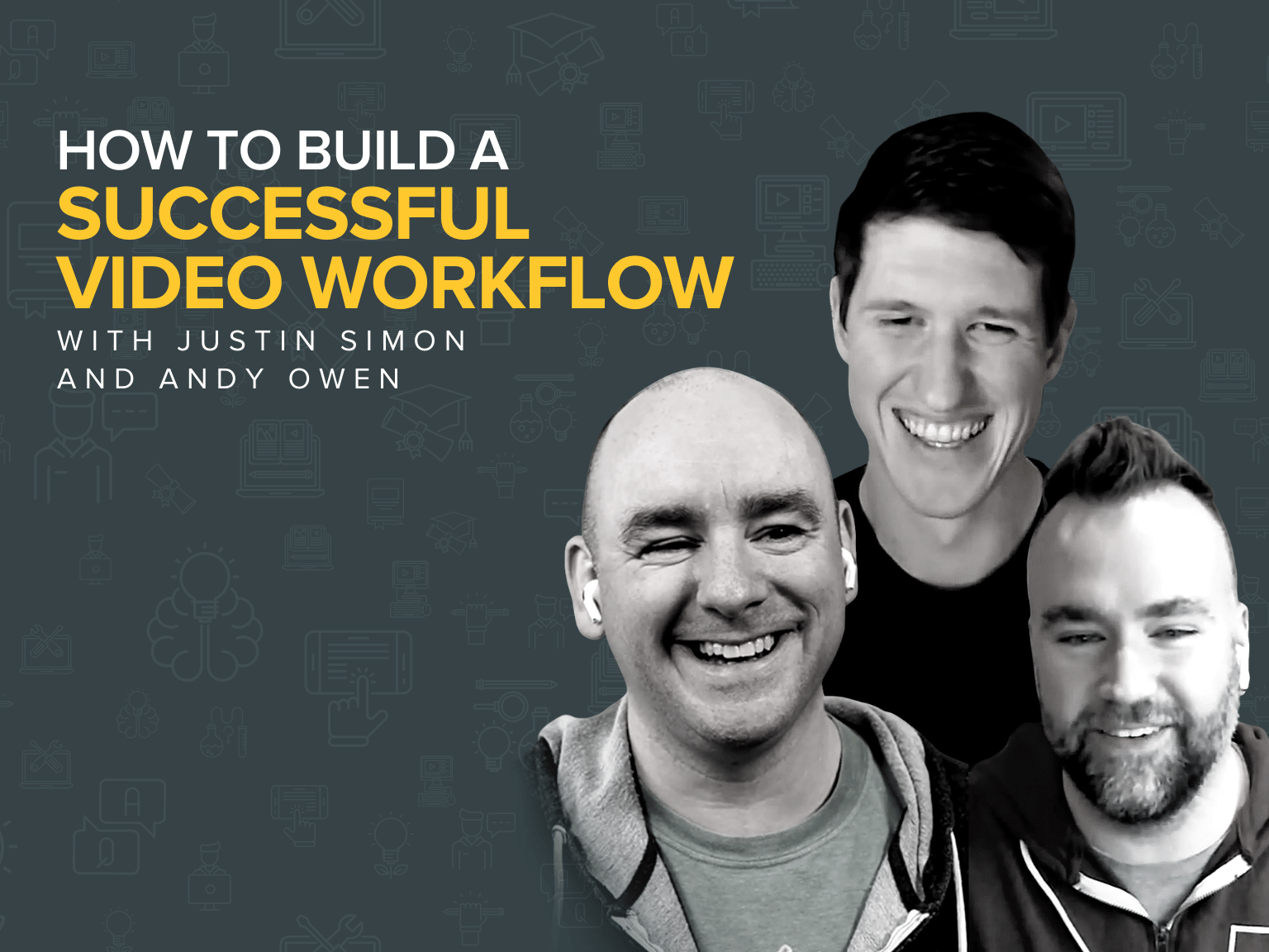 How to Build a Successful Video Workflow