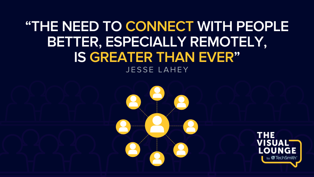 """""""The need to connect with people better, especially remotely, is greater than ever"""""""