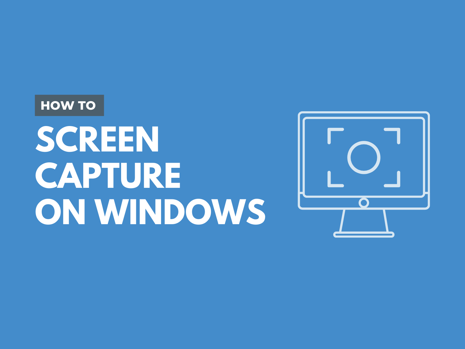 How to Screen Capture on Windows