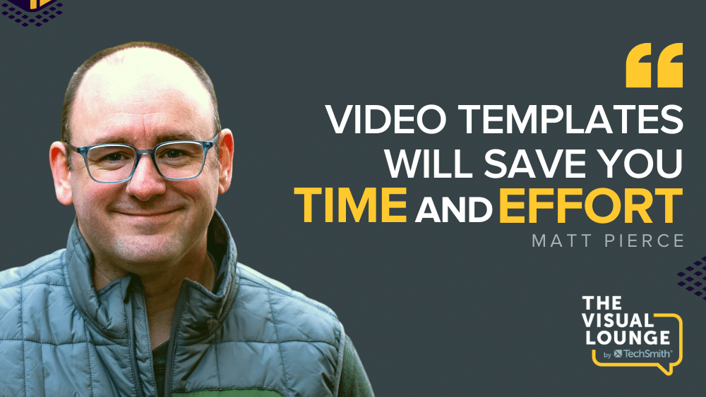 """""""Video templates will save you time and effort"""" – Matt Pierce"""