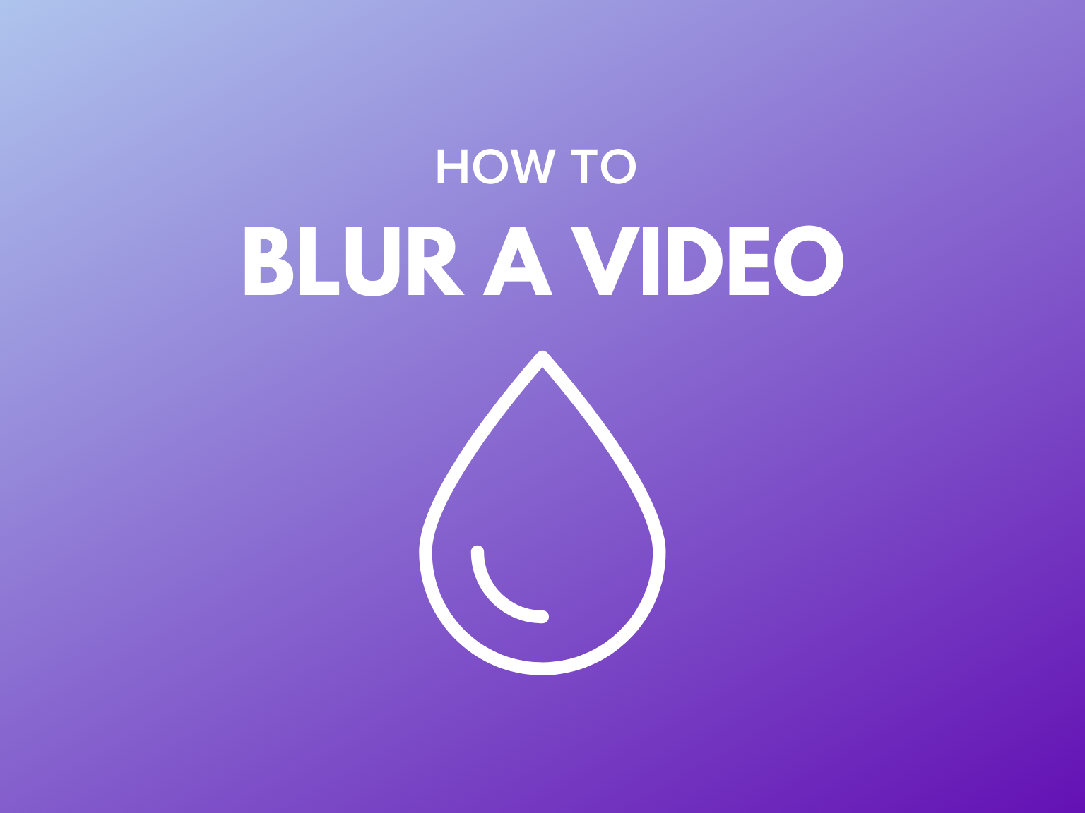How to Blur a Video