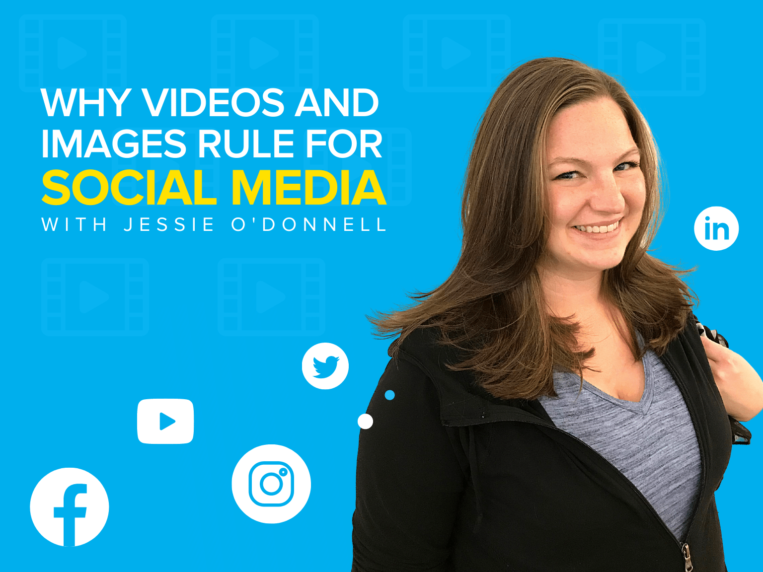 Why Videos and Images Rule for Social Media with Jessie O'Donnell