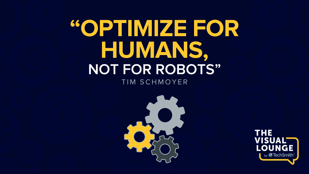 """""""Optimize for humans, not for robots"""" – Tim Schmoyer"""