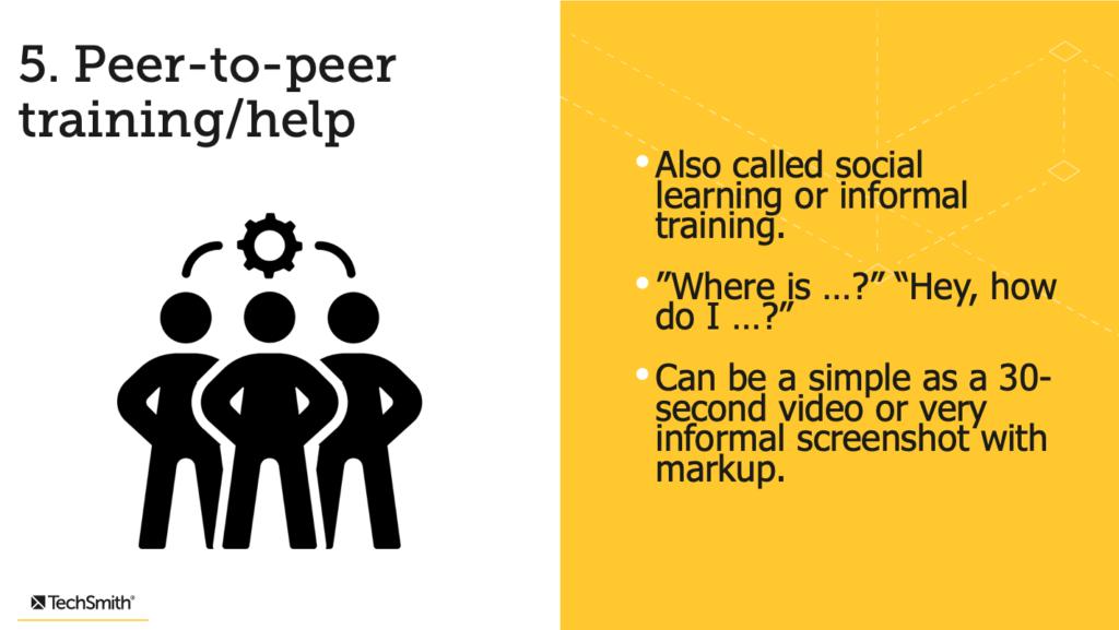 Peer-to-peer training and help.