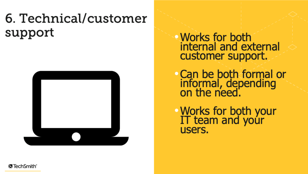 Technical support and customer support.