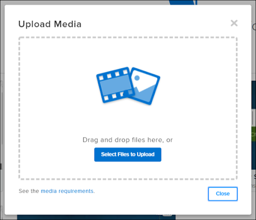 Upload Media dialog window with the option to drag and drop files or select files to upload