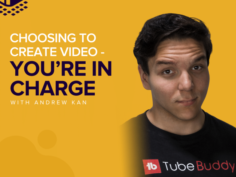Choosing to Create Video - You're in Charge | Andrew Kan