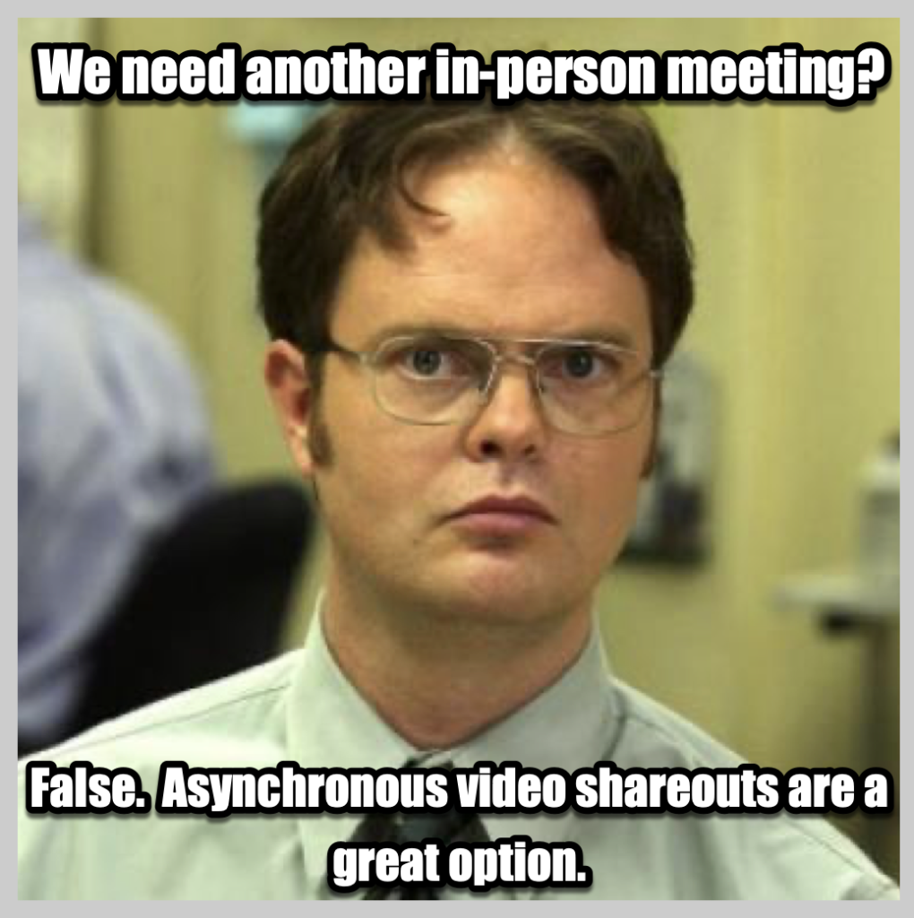 A Dwight Schrute meme about how in-person meetings aren't necessary.