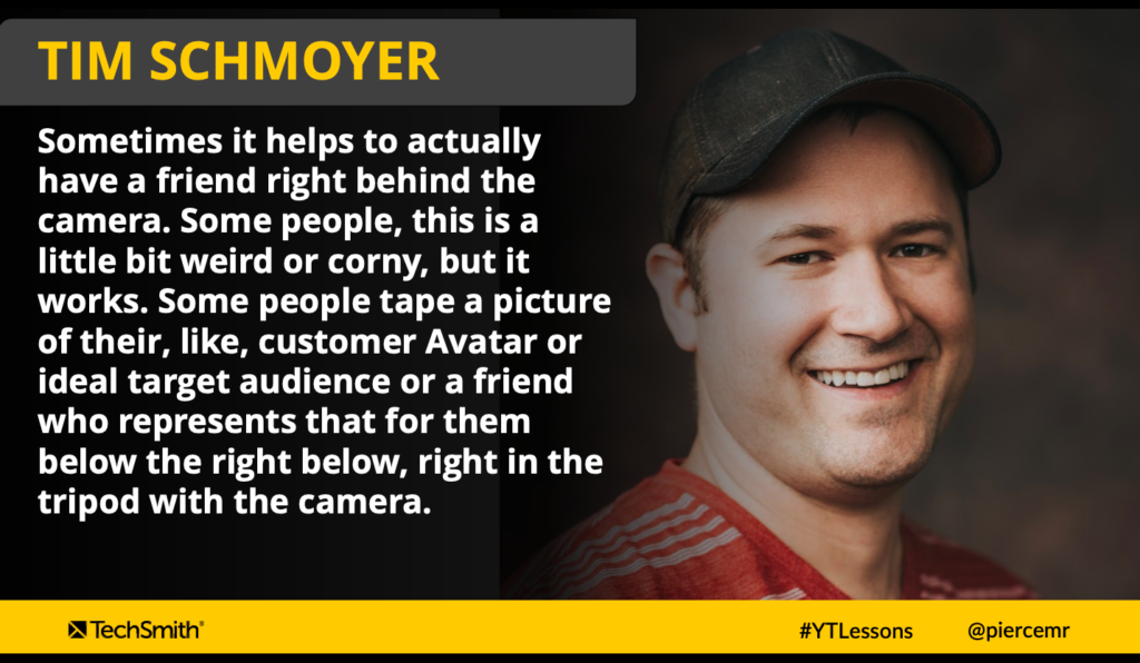 Tim Schmoyer's top tip to help ease you into being more comfortable on camera is to use this sneaky camera trick