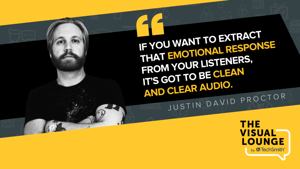 """""""If you want to extract that emotional response from your listenes, it's got to be clean and clear audio"""" - Justin David Proctor"""