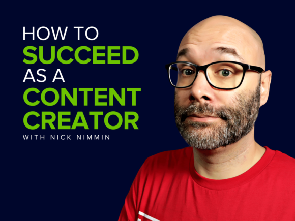 How to Succeed as a Content Creator | Nick Nimmin